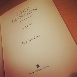 Alex Kershaw - Jack London - A Life