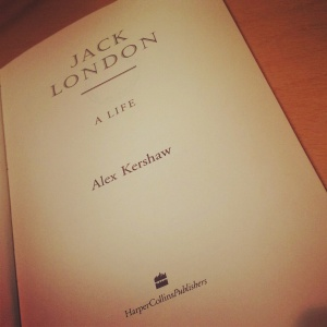 Alex Kershaw - Jack London - A Life