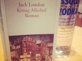 Jack London – König Alkohol