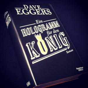 Dave Eggers – Ein Hologramm für den Köni