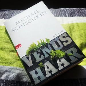Michail Schischkin - Venushaar