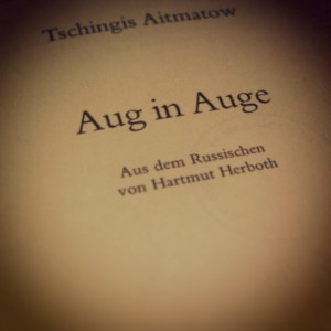 Tschingis Aitmatow - Aug in Auge