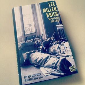 Lee Miller - Krieg Mit den Alliierten in Europa 1944 1945
