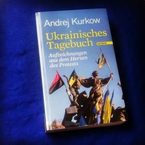 Andrej Kurkow - Ukrainisches Tagebuch
