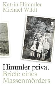 Katrin Himmler - Himmler privat - Briefe eines Massenmörders