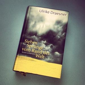 Ulrike Draesner - Sieben Sprünge vom Rand der Welt