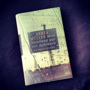 Herta Müller - Mein Vaterland war ein Apfelkern