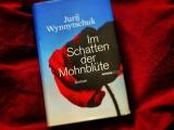 Jurij Wynnytschuk – Im Schatten derMohnblüte