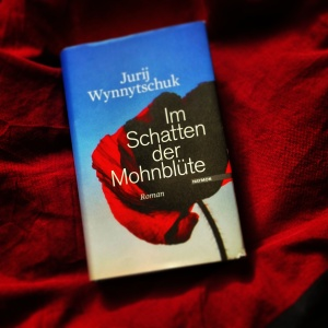 Jurij Wynnytschuk - Im Schatten der Mohnblüte
