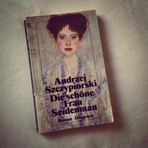Andrzej Szczypiorski - Die schöne Frau Seidenman