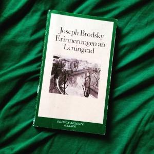 Joseph Brodsky - Erinnerungen an Leningrad