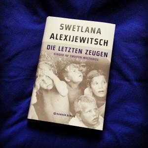 Swetlana Alexijewitsch - Die letzten Zeugen