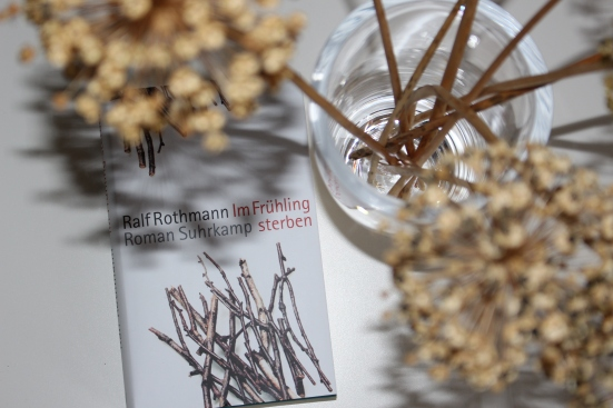 Ralf Rothmann – Im Frühling sterben