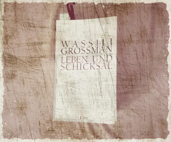 Wassili Grossman - Leben und Schicksal