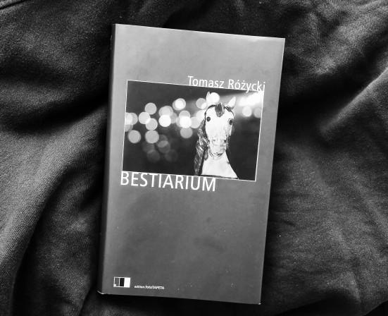 Tomasz Różycki – Bestiarium
