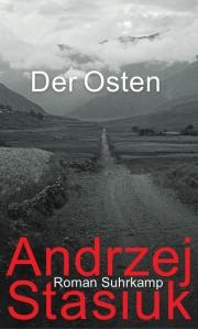 Andrzej Stasiuk - Der Osten
