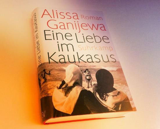 Alissa Ganijewa - Eine Liebe im Kaukasus