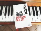 Julian Barnes – Der Lärm derZeit